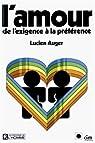 L Amour de l Exigence a la Preference par Auger