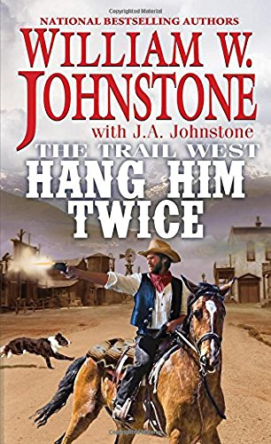Hang Him Twice (The Trail West)