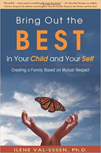 Bring out the best in your child and your self ilene val essen bring out the best in your child and your self fandeluxe Image collections