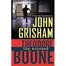 Theodore Boone: The Accused (Theodore Boone: Kid Lawyer) by Grisham, John (2012) Hardcover
