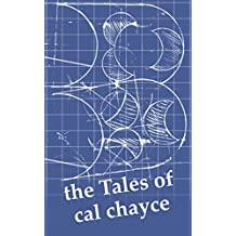 the Tales of cal chayce