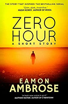 Zero Hour - A Short Story: (Zero Hour Series Part 1) by [Ambrose, Eamon]