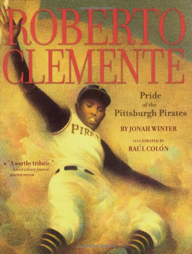 Roberto Clemente: Pride of the Pittsburgh Pirates ()