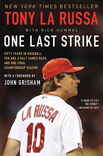 Louis Cardinals Book Cover - One Last Strike: Fifty Years in Baseball, Ten and a Half Games Back, and One Final Championship Season