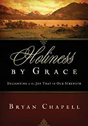Holiness by Grace (Redesign): Delighting in the Joy That Is Our Strength