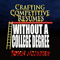 Crafting Competitive Resumes Without a College Degree