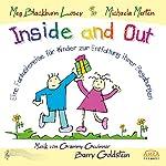 Inside and Out. Von innen heraus: Eine Fantasiereise für Kinder zur Entfaltung ihrer Begabungen   Meg Blackburn Losey