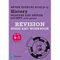 Revise Edexcel GCSE (9-1) History Warfare and British Society, c1250-present Revision Guide and Workbook: includes online edition (Revise Edexcel GCSE History 16)