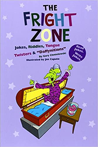 Fright Zone, the: Jokes, Riddles, Tongue Twisters & Daffynitions (Funny Zone)