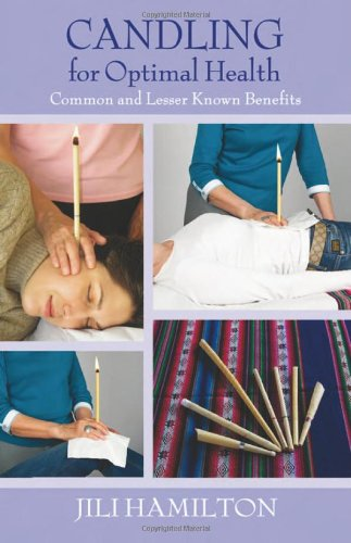 Candling for Optimal Health Common and Lesser Known Benefits
