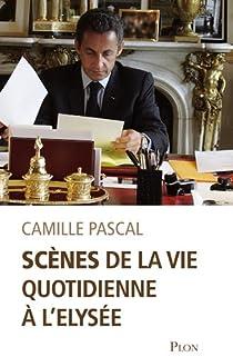 Scènes de la vie quotidienne à l'Elysée par Pascal
