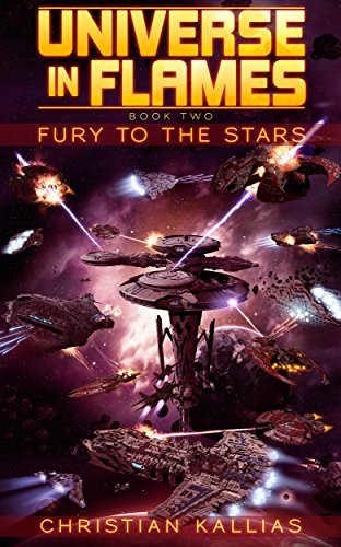 Book: Fury to the Stars (Universe in Flames Book 2) by Christian Kallias