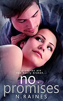 No Promises: A New Adult Contemporary Romance by [Raines, N.]