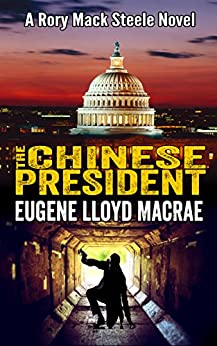 The Chinese President (A Rory Mack Steele Novel Book 8) by [MacRae, Eugene Lloyd]