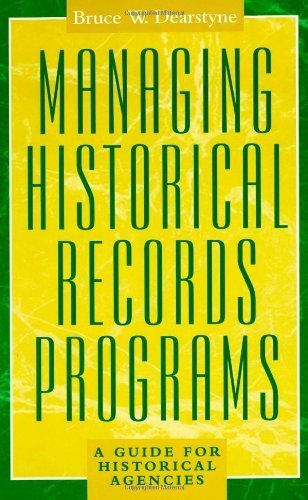Managing Historical Records Programs: A Guide for Historical Agencies (American Association for State and Local History) by Dearstyne, Bruce W. (2000) Paperback