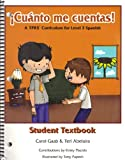 Cuanto me Cuentas! Student Text, Carol Gaab and Teri Abelaira, 193495800X