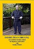 INSIDE ZHAN ZHUANG - Standing Meditation for Beginners and Seniors