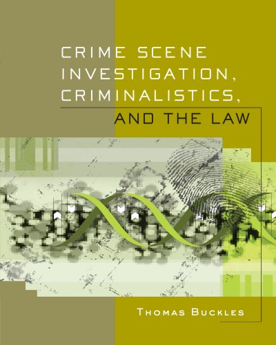 Crime Scene Investigation, Criminalistics, and The Law