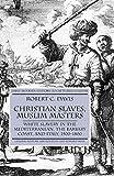 Christian Slaves, Muslim Masters: White Slavery