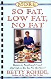 More So Fat, Low Fat, No Fat for Family and Friends, Betty Rohde, 0684815745
