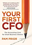 Your First CFO: The Accounting Cure for Small Business Owners