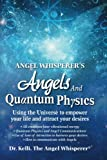 Angel Whisperer's Angels and Quantum Physics, Kelli The Angel Whisperer, 1494247941