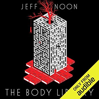 Amazon com: The Body Library (Audible Audio Edition): Jeff Noon