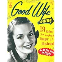 The Good Wife Guide: 19 Rules for Keeping a Happy Husband