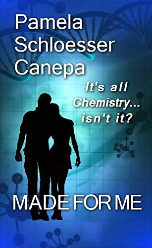 Made for Me: It's all chemistry...isn't it? by [Canepa, Pamela Schloesser]