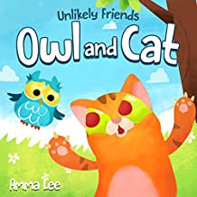 Book for kids : Unlikely Friends, the Owl and the Cat: Rhyming Books For Kids (Childrens Picture Book,Bedtime Story,  Beginner reader, Emotional and EQ, Social skills for kids)