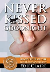 Never Kissed Goodnight: Volume 4 (Leigh Koslow Mystery Series)