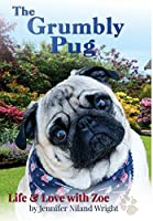 The Grumbly Pug: Life & Love with Zoe by Author & Company, LLC