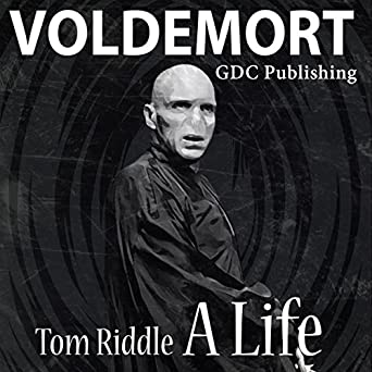 Amazon com: Voldemort: The Life and Death of Tom Riddle
