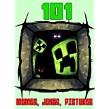 101 Minecraft Memes, Jokes, FUNNY Picture that Your Friends Won't Know About… (Jokes Books For Kids)