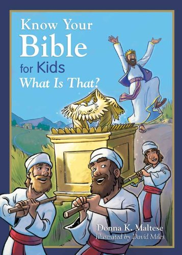 Read Online Know Your Bible for Kids: What Is That?: My First Bible Reference for Ages 5-8 pdf