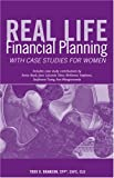 img - for Real Life Financial Planning with Case Studies for Women: An Easy-to-Understand System to Organize Your Financial Plan and Prioritize Financial Decisions book / textbook / text book