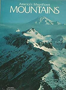 Hardcover America's Magnificent Mountains by S.), National Geographic Society (U. published by National Geographic Society Hardcover Book