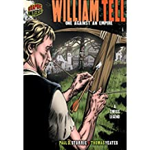 William Tell: One against an Empire [A Swiss Legend] (Graphic Myths and Legends)