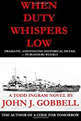 When Duty Whispers Low: A Todd Ingram Novel (Todd Ingram Series) (Volume 3)