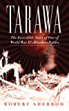img - for Tarawa: The Incredible Story of One of World War II's Bloodiest Battles book / textbook / text book