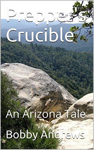 Prepper's Crucible: A Post Apocalyptic Tale by [Andrews, Bobby]