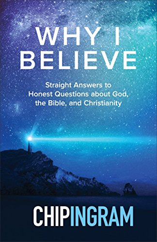 Why I Believe: Straight Answers to Honest Questions about God, the Bible, and Christianity cover