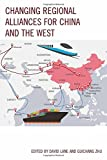 img - for Changing Regional Alliances for China and the West (Russian, Eurasian, and Eastern European Politics) book / textbook / text book