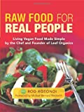 img - for Raw Food for Real People: Living Vegan Food Made Simple by the Chef and Founder of Leaf Organics book / textbook / text book