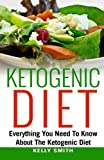 Ketogenic Diet: Everything You Need To Know About The Ketogenic Diet
