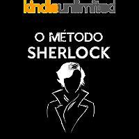 O Método Sherlock Holmes: A Lista Secreta de Sherlock Holmes (O Método de Sherlock Livro 1)