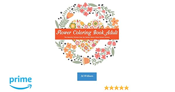 Amazon Com Flower Coloring Book Adult The Beautiful Pictures From