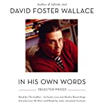 David Foster Wallace: In His Own Words | David Foster Wallace