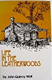 Life in the Leatherwoods