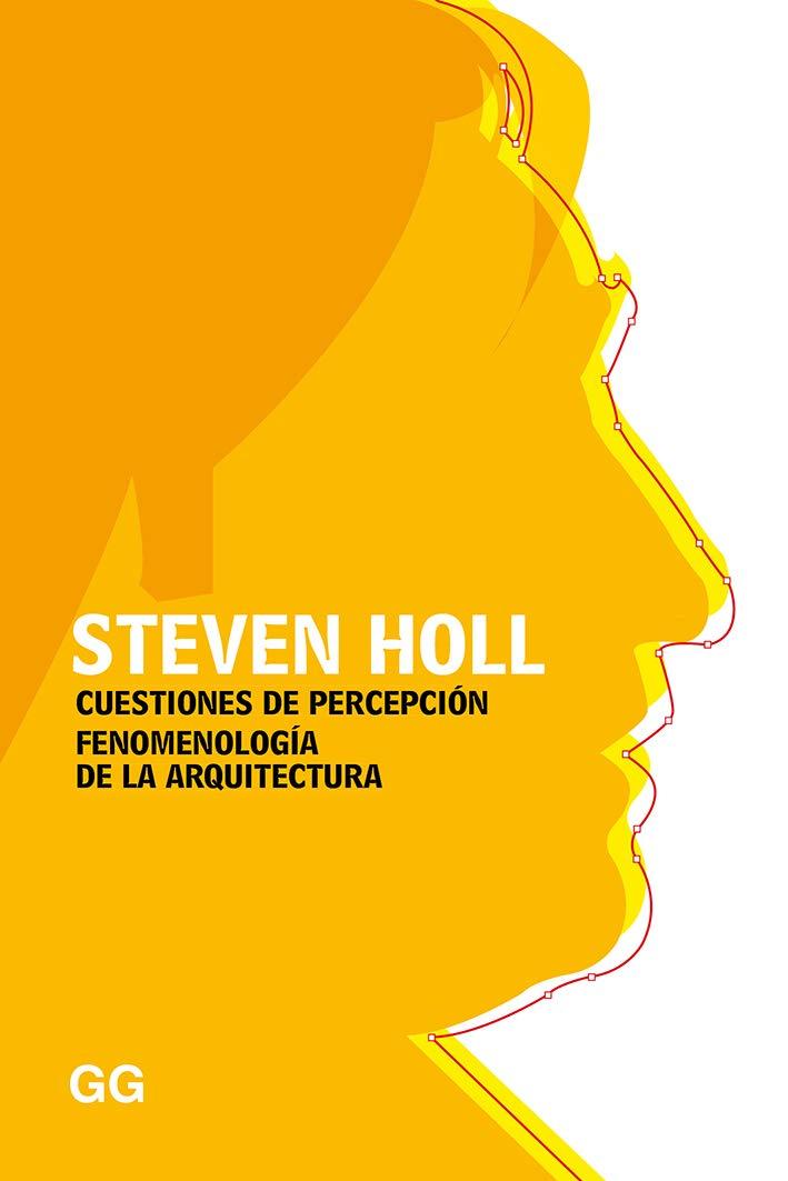 Cuestiones de percepción Fenomenología de la arquitectur (GGperfiles) Tapa blanda – 20 sep 2018 Steven Holl Editorial Gustavo Gili S.L. 8425231760 Teoría de la arquitectura